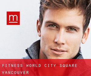 Fitness World, City Square Vancouver