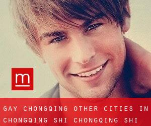 gay Chongqing (Other Cities in Chongqing Shi, Chongqing Shi)